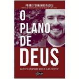O Plano De Deus - Padre Fernando Tadeu