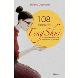 108 Dicas de Feng Shui para Trazer Harmonia e Felicidade à Sua Vida - Silvana Occhialini
