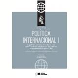 Política Internacional - Volume I - Carlos Alexandre Considera