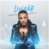 Mc Livinho - Vagabundo Romântico (CD) - Mc Livinho