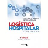 Logística Hospitalar - Jose Carlos Barbieri, Claude Machline