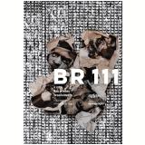 BR 111 - A Rota das Prisões Brasileiras - Ricardo Campello., Fabio Mallart, Marcelo Da Silveira Campos ...
