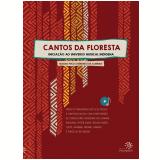 Cantos da Floresta - Iniciação ao Universo Musical Indígena - Berenice De Almeida, Magda Pucci