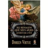 Dez Mensagens Que Seus Anjos Querem Dar a Você - Doreen Virtude