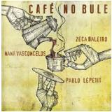 Café No Bule (CD) - Zeca Baleiro, Naná Vascocelos, Paulo Lepetit