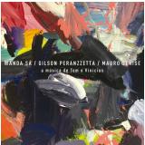 A Música de Tom e Vinícius (CD) - Mauro Senise, Wanda Sá, Gilson Peranzzetta
