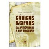 Códigos e Cifras: da Antigüidade à Era Moderna - Sérgio Pereira Couto