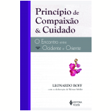 Princípio de Compaixão & Cuidado - Leonardo Boff