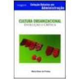 Cultura Organizacional Evolução e Crítica - Maria Ester de Freitas