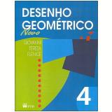 Desenho Geométrico: Novo (Vol. 4) - José Ruy Giovanni, Elenice L. Ogassawara, Tereza M. Fernandes