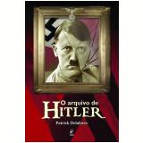 O Arquivo de Hitler - Patrick Delaforce