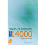 Qualidade Ambiental ISO 14000 - Cyro Eyer do Valle
