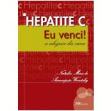 Hepatite C  Eu Venci! - Natalia Mira de AssumpÇÃo Werutsky