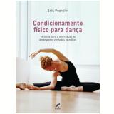 Condicionamento Físico Para Dança - Eric Franklin
