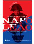 O Homem Que se Achava Napoleão - Laure Murat