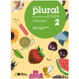 Plural Ciências - 2º Ano - Ensino Fundamental I - César da Silva Júnior, Sezar Sasson, Paulo Bedaque ...