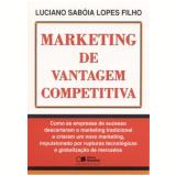 Marketing De Vantagem Competitiva - Luciano Saboia Lopes Filho