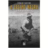 A legião negra (Ebook) - Oswaldo Faustino