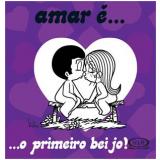 Amar É... O Primeiro Beijo! - Camélia Dos Anjos