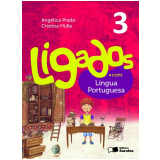 Ligados.com Língua Portuguesa 3º Ano - Ensino Fundamental I - AngÉlica Prado, Cristina Hulle