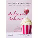 Delícia, Delícia - Donna Kauffman