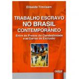 Trabalho Escravo No Brasil Contemporâneo - Elisaide Trevisam