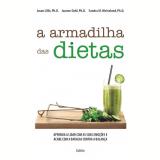 A Armadilha das Dietas - Joanne Dahl, Sandra M. Weineland, Jason Lillis
