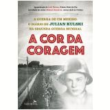 A Cor Da Coragem - Julian Kulski