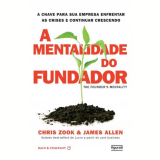 A Mentalidade Do Fundador - James Allen, Chris Zook