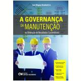 A Governança da Manutenção na Obtenção de Resultados Sustentáveis - Jose Wagner Braidotti Junior