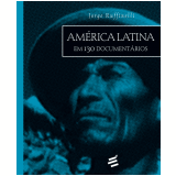 América Latina Em 130 Documentários - Jorge Ruffinelli