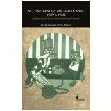 As Conferências Pan-Americanas (1889 a 1928) -