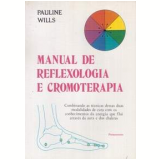 Manual de Reflexologia e Cromoterapia - Pauline Wills