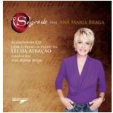 O Segredo por Ana Maria Braga - Ana Maria Braga