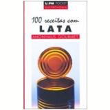 100 Receitas com Lata - José Antonio Pinheiro Machado