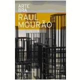 Raul Mourão - Paulo Venâncio Filho, Paulo Herkenhoff, Agnaldo Farias