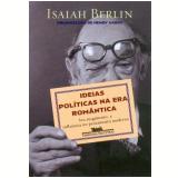 Ideias Políticas na Era Romântica - Isaiah Berlin