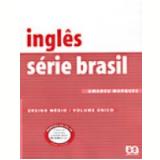 Ingl�s S�rie Brasil Volume �nico - Amadeu Marques