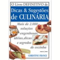 O Livro Definitivo de Dicas e Sugestões de Culinária