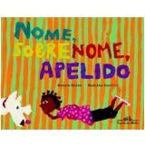 Nome, Sobrenome, Apelido - Renata Bueno, Mariana Zanetti