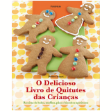 O Delicioso Livro de Quitutes das Crian�as - Denise Smart