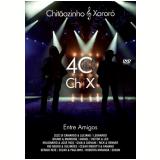 Chitãozinho & Xororó - 40 Anos Entre Amigos (DVD) - Chitãozinho e Xororó