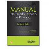 Manual de Direito Público  Privado - Maximilianus Cláudio Américo Führer, édis Milaré