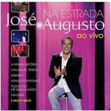 José Augusto - Na Estrada Ao Vivo (CD) - José Augusto
