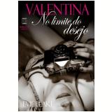 Valentina No Limite Do Desejo (vol. 2) - Evie Blake