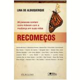 RECOME�OS - 26 PESSOAS CONTAM COMO LIDARAM COM A MUDAN�A EM SUAS VIDAS - 1� edi��o (Ebook) - Lina De Albuquerque