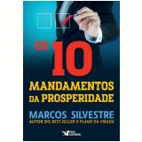 Os 10 Mandamentos da Prosperidade - Marcos Silvestre