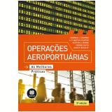 Operações Aeroportuárias - Norman J. Ashford, H. P. Martin Stanton, Clifton A. Moore ...
