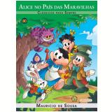 Clássicos Para Sempre - Alice No Pais Das Maravilhas - Mauricio de Sousa