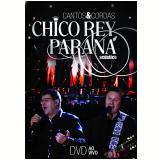 Chico Rey & Paraná - Cantos E Cordas - Ao Vivo (DVD) - Chico Rey & Parana